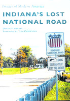 Local author releases fifth book, Images of Modern America Indiana's Lost National Road